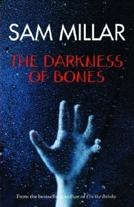 The Darkness of Bones by Sam Millar