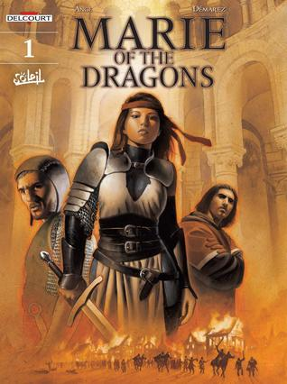 Marie of the Dragons, Volume 1 by Nicolas Bastide, Ange, Thierry Démarez