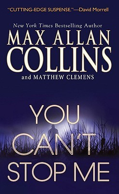 You Can't Stop Me by Matthew Clemens, Max Allan Collins