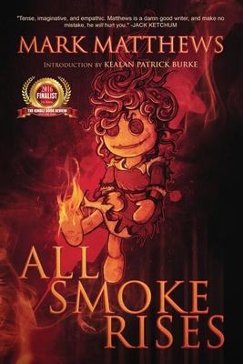 All Smoke Rises: Milk-Blood Redux by Mark Matthews