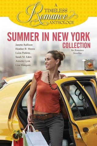Summer in New York Collection by Janette Rallison, Luisa Perkins, Lisa Mangum, Heather B. Moore, Sarah M. Eden, Annette Lyon