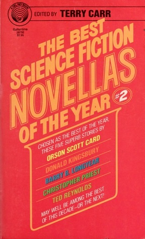 The Best Science Fiction Novellas of the Year 2 by Barry B. Longyear, Christopher Priest, Ted Reynolds, Terry Carr, Orson Scott Card, Donald Kingsbury