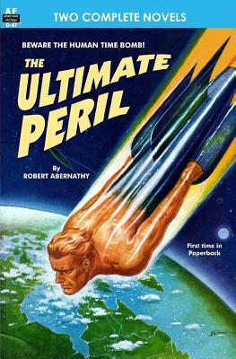 Ultimate Peril & Planet of Shame by Robert Abernathy, Bruce Elliot