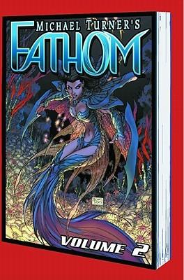 Fathom Volume 2: Into The Deep by J.T. Krul, Michael Layne Turner