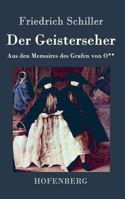 Der Geisterseher: Aus den Memoires des Grafen von O** by Friedrich Schiller