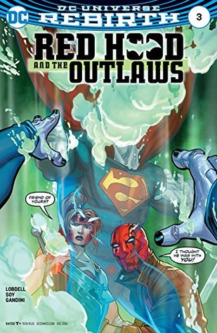 Red Hood and the Outlaws (2016-) #3 by Dean White, Scott Lobdell, Giuseppe Camuncoli, Cam Smith, Veronica Gandini, Dexter Soy