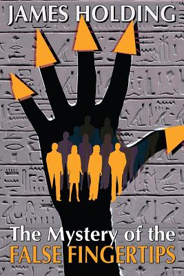 The Mystery of the False Fingertips by James Holding