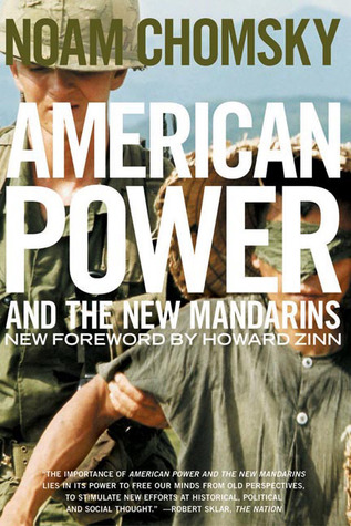 American Power and the New Mandarins: Historical and Political Essays by Noam Chomsky, Howard Zinn