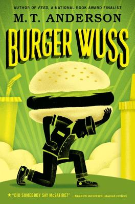 Burger Wuss by M. T. Anderson