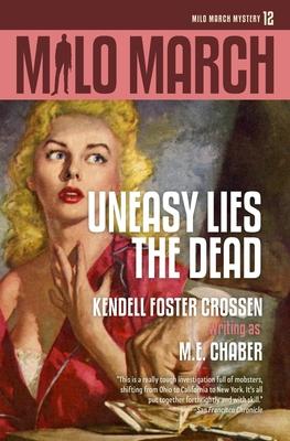 Milo March #12: Uneasy Lies the Dead by Kendell Foster Crossen, M. E. Chaber