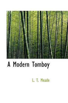A Modern Tomboy by L.T. Meade