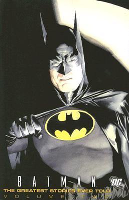 Batman: The Greatest Stories Ever Told, Vol. 2 by Carmine Infantino, Bill Finger, Steve Englehart, Bob Kane, Max Allan Collins, Marshall Rogers, Roy Thomas