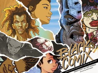 Black Comix: African American Independent Comics, Art and Culture by John Jennings, Keith Knight, Damian Duffy