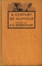 A Century of Humour by P.G. Wodehouse