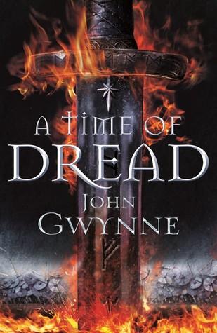 A Time of Dread by John Gwynne