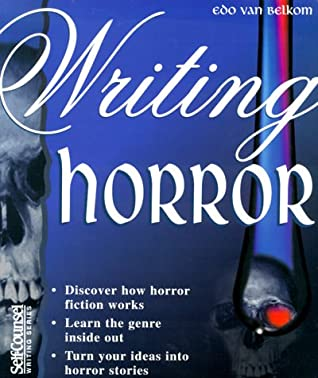 Writing Horror (Self-Counsel Writing) by Edo Van Belkom, Susan S. Lara