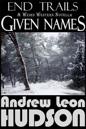 Given Names by Andrew Leon Hudson