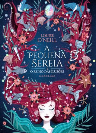 A Pequena Sereia e o Reino das Ilusões by Louise O'Neill, Fernanda Lizardo