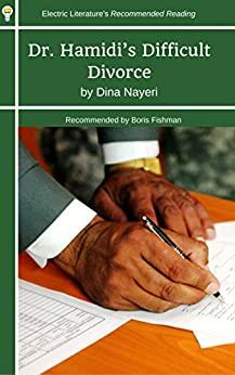 Dr. Hamidi's Difficult Divorce by Dina Nayeri, Boris Fishman