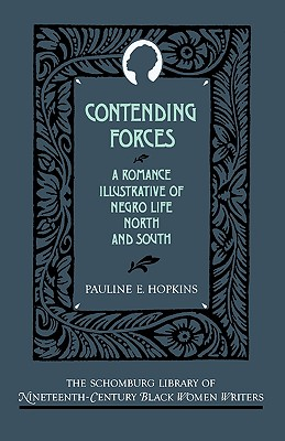 Contending Forces: A Romance Illustrative of Negro Life North and South by Pauline E. Hopkins