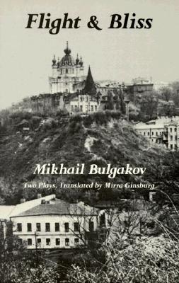 Flight & Bliss by Mirra Ginsburg, Mikhail Bulgakov
