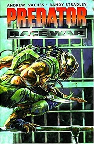 Predator: Race War by Randy Stradley, Andrew Vachss