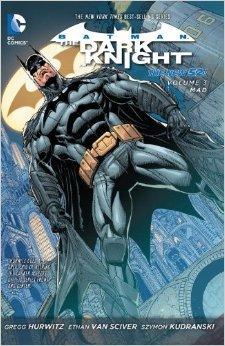 Batman: The Dark Knight, Volume 3: Mad by Szymon Kudranski, Gregg Andrew Hurwitz, Ethan Van Sciver