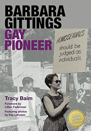 Barbara Gittings: Gay Pioneer (Color) by Kay Lahusen, Lillian Faderman, Tracy Baim