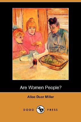 Are Women People? (Dodo Press) by Alice Duer Miller
