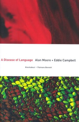 A Disease Of Language by Eddie Campbell, Alan Moore