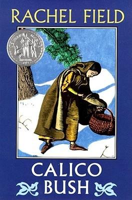 Calico Bush by Allen Lewis, Gail Herman, Rachel Field