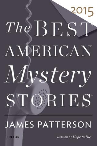 The Best American Mystery Stories 2015 by Joseph D'Agnese, Joyce Carol Oates, Otto Penzler, Lee Martin, Kyle Minor, Dennis Lehane, James Patterson