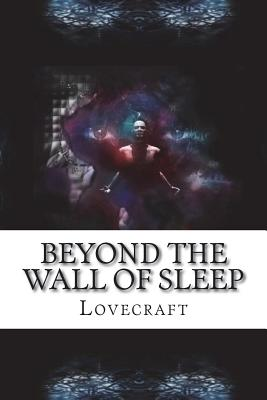 Beyond the Wall of Sleep by Lovecraft