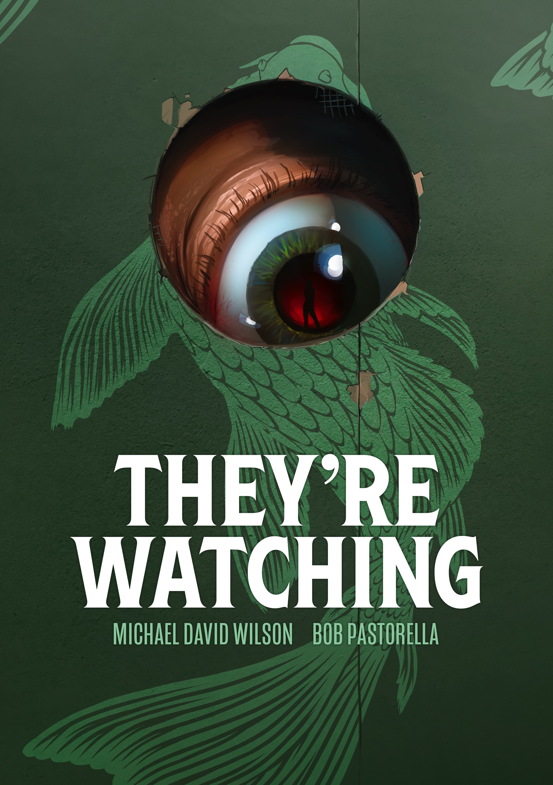 They're Watching by Bob Pastorella, Michael David Wilson