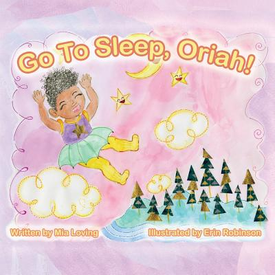 Go to Sleep, Oriah! by Mia Loving