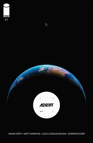Adr1ft #1 by Matt Hawkins, Andrew Elder, Luca Casalanguida, Adam Orth