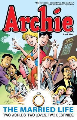Archie: The Married Life Book 5 by Tim Kennedy, Paul Kupperberg, Pat Kennedy, Fernando Ruiz
