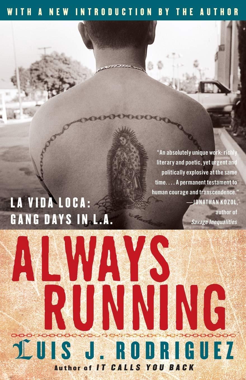 Always Running: La Vida Loca: Gang Days in L.A. by Luis J. Rodríguez