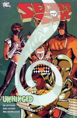 Secret Six, Vol. 1: Unhinged by Gail Simone, Doug Hazlewood, Nicola Scott