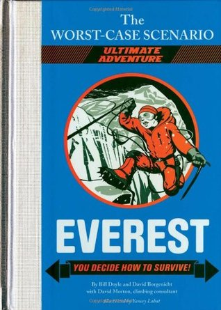 Everest: You Decide How to Survive! by David Borgenicht, Yancey Labat, David Morton, Bill Doyle