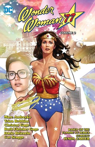 Wonder Woman '77, Vol. 2 by Cat Staggs, Christos Gage, Trina Robbins, Darío Brizuela, Marc Andreyko, Ruth Gage