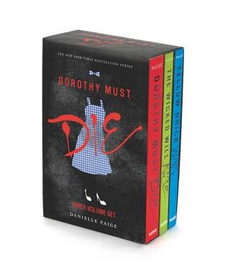 Dorothy Must Die 3-Book Box Set: Dorothy Must Die / The Wicked Will Rise / Yellow Brick War by Danielle Paige