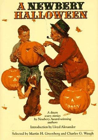 A Newbery Halloween: A Dozen Scary Stories by Newbery Award-Winning Authors by Charles G. Waugh, Martin H. Greenberg