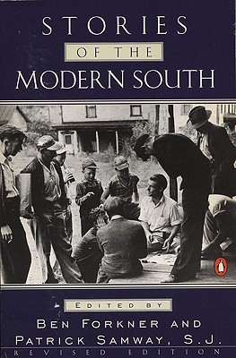 Stories of the Modern South by Patrick Samway, Ben Forkner