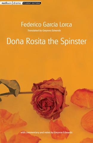 Dona Rosita the Spinster by Gwynne Edwards, M. Foreman, Federico García Lorca
