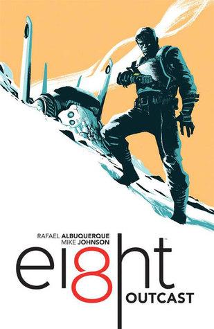 EI8HT, Vol. 1: Outcast by Rafael Albuquerque, Mike Johnson