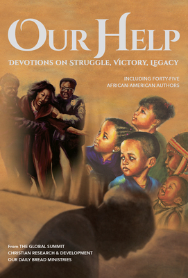Our Help: Devotions on Struggle, Victory, Legacy (Including Forty-Five African-American Authors) by Diane Proctor-Reeder, Patricia Raybon, Otis Moss