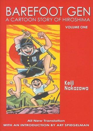 Barefoot Gen, Volume One: A Cartoon Story of Hiroshima by Project Gen, Keiji Nakazawa, Art Spiegelman