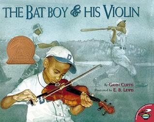 The Bat Boy & His Violin by Gavin Curtis, E.B. Lewis