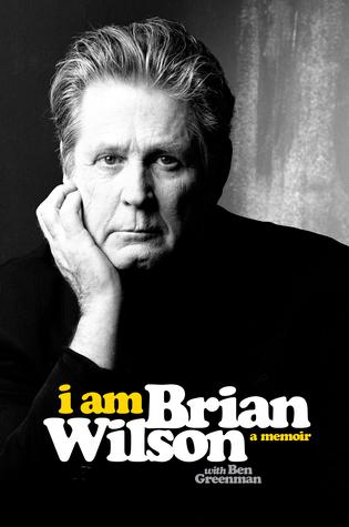 I Am Brian Wilson: A Memoir by Ben Greenman, Brian Wilson